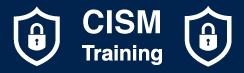 CISM Training (ISACA)