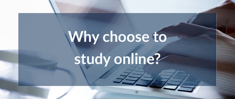 Why choose to study online?