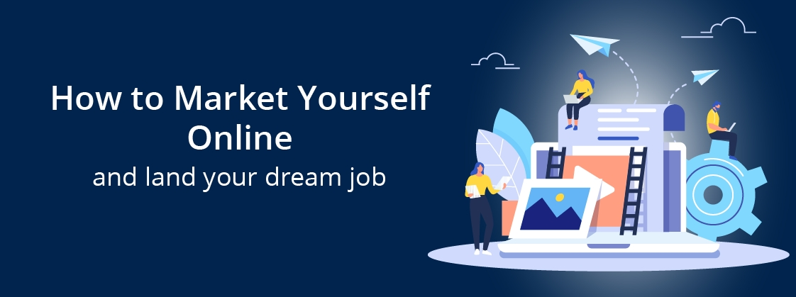 How to Market Yourself Online and Land Your Dream Job