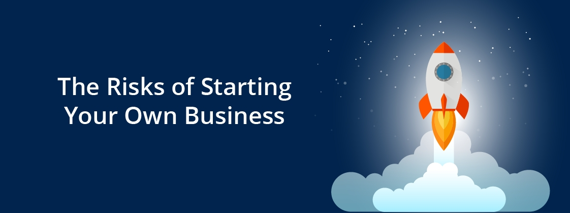 What Are the Risks of Starting Your Own Business?
