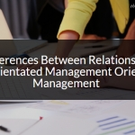 The Differences Between Relationship And Task Orientated Management